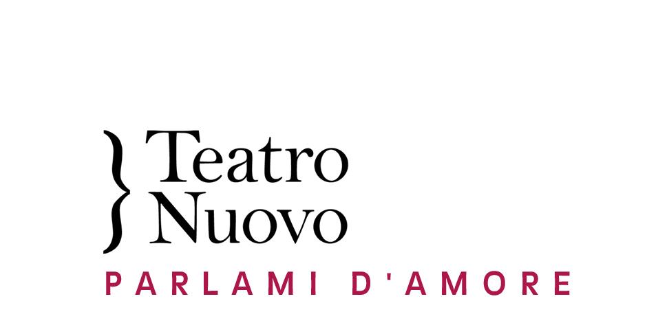 Teatro Nuovo: Parlami D'Amore