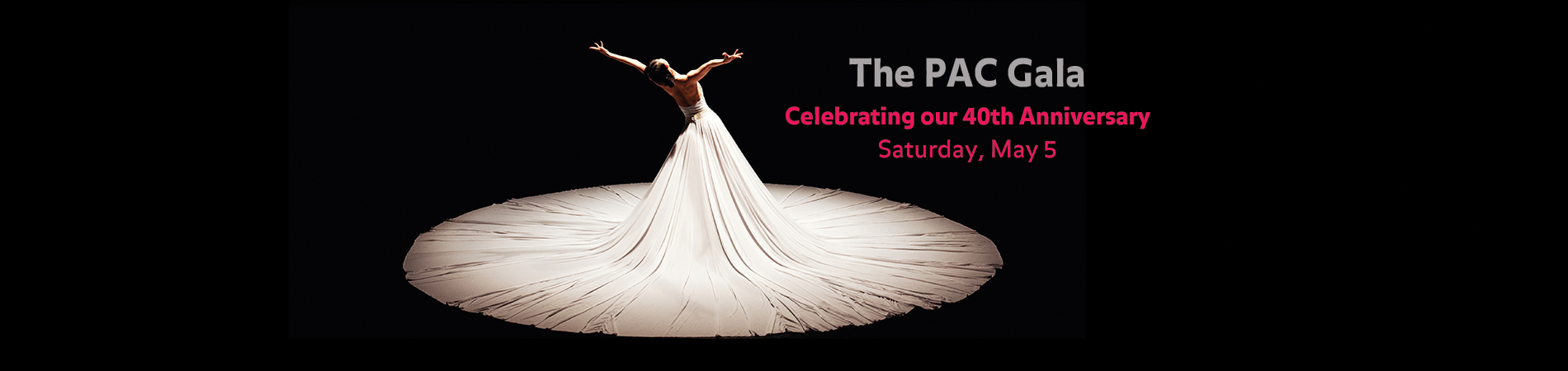 The PAC Gala Celebrating our 40th Anniversary Saturday May 5