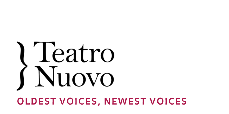 Teatro Nuovo: Oldest Voices, Newest Voices